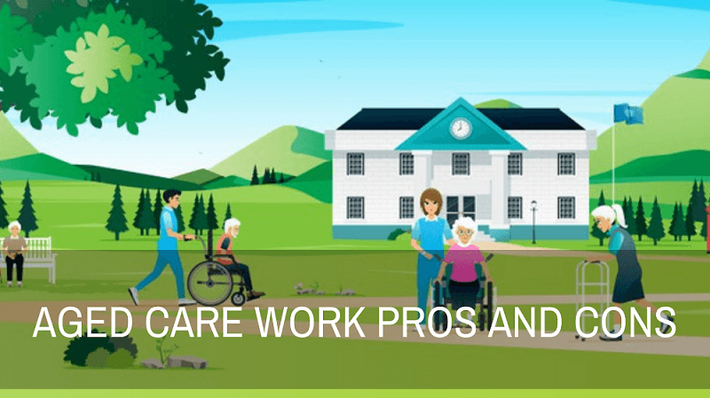 Aged Care Work Pros and Cons